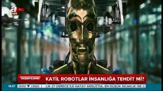Yapay zekaya sahip katil robotlar insanlık için tehdit olabilir mi?