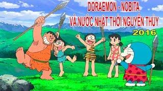 Doraemon: Nobita & Nước Nhật Thời Nguyên Thủy (2016) - P2