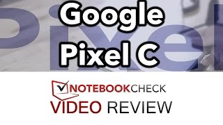 Google Pixel C Android Tablet Review and test. (Detailed.)