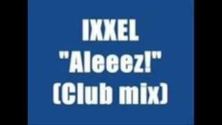 Ixxel AleZZZ Club Mix By DJ LJL 2012.wmv