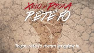 Xelo feat ProfA - Rété Fò (Lyrics Video)