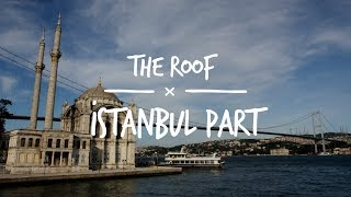 The Roof - Istanbul Part