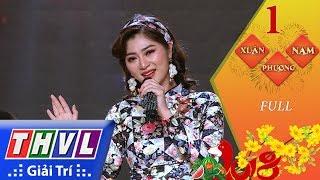THVL | Xuân phương Nam 2018 - Tập 1