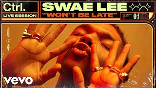 Swae Lee - Won't Be Late (Live Session) | Vevo Ctrl ft. Drake