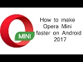 Download How to make Opera Mini faster on Android 2017  ✔ in Mp3, Mp4 and 3GP