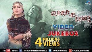 Dard E Ishq - Best of Sad Songs | Audio Jukebox