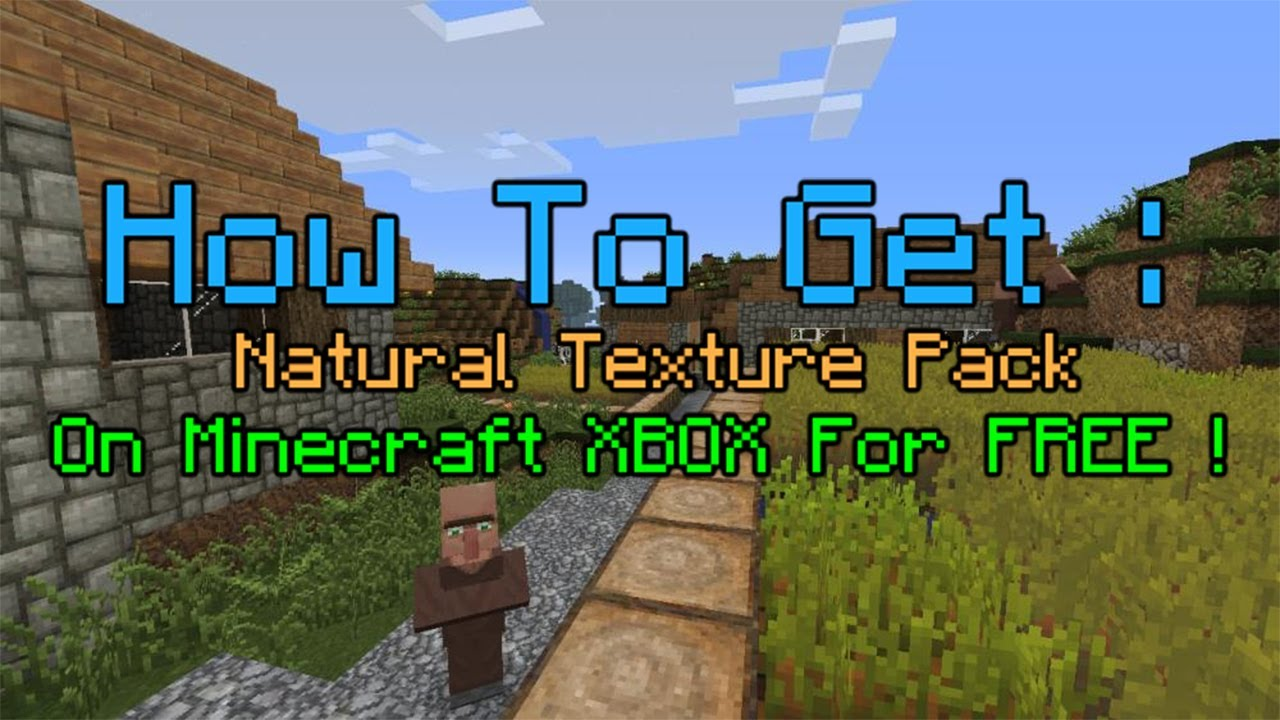 How To Get Natural Texture Pack On Mineacraft Xbox For Free ! - YouTube