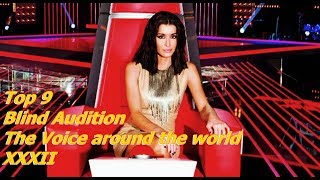 Top 9 Blind Audition (The Voice around the world XXXII)(REUPLOAD)