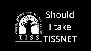 Should I take TISSNET exam? Exam for admission into TISS