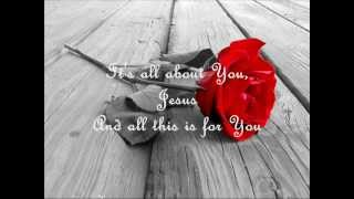 It's All About You Jesus (with Lyrics)
