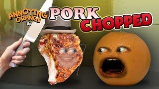 Annoying Orange - Pork-CHOPPED!