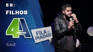 FILA DE PIADAS - FILHOS - #58 Participação Mhel Marrer