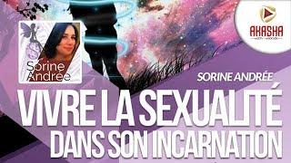 Sorine ANDREE | Mieux vivre la spiritualité dans son corps: zoom sur la sexualité.