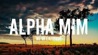 Alpha Mim - Ou va l
