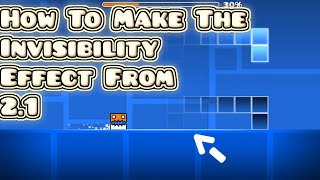 How To Make The Invisibility Effect From 2.1! Geometry Dash 2.0 - 2.1