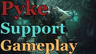 "Pyke ""Support"" Gameplay - He Supports By Killing Everything For You"