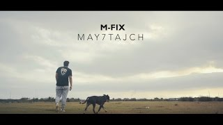 M-Fix - MAY7TAJCH ( Official Video )