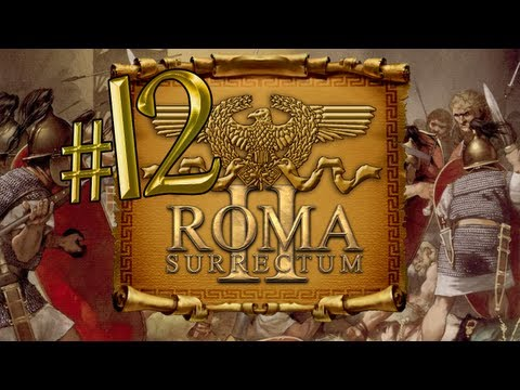 Let's Play: Roma Surrectum 2 (Total War: Rome Mod) - Ep. 12 by DiplexHeated