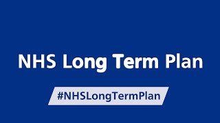 What will patients get out of the NHS Long Term Plan?
