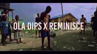 Ola Dips ft Reminisce_BOUNCE (the official video)