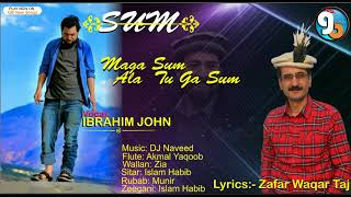 "Title Song Of Album ""SUM"" Maga Sum  Vocal  Ibrahim john Lyrics Zafar Waqar Taj  2018"