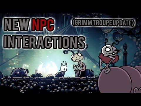 Hollow Knight | New NPC interactions (Grimm Troupe update)