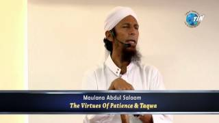 Maulana Abdul Salaam The Virtues of Patience & Taqwa
