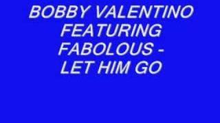 Watch Bobby Valentino Let Him Go video