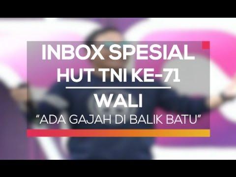 Wali - Ada Gajah di Balik Batu (Inbox Spesial HUT TNI Ke-71) thumbnail