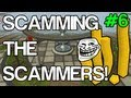 Runescape: Scamming The Scammers - BYE BYE BANK - Episode 6