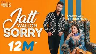 Jatt Wallon Sorry (Official Video)   Romey Maan ft. Sonia Mann   Latest Punjabi Songs 2019   Sorry
