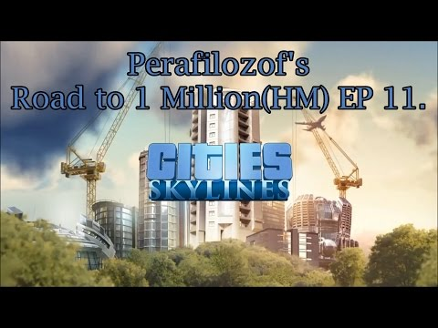 Cities Skylines Road to 1 Million(HM) EP 11 Caution! Heavy construction!