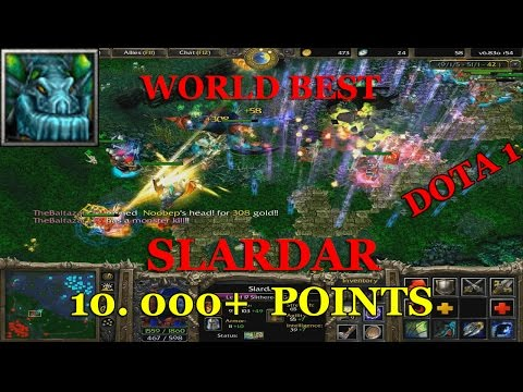 THE BEST SLARDAR IN THE WORLD - DOTA 1 (10. 000+ POINTS)