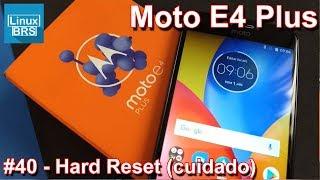 Motorola Moto E4 Plus - Hard Reset (cuidado)