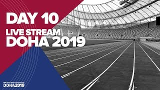Day 10 Live Stream | World Athletics Championships Doha 2019 | Stadium