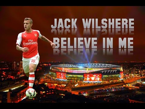 Jack Wilshere 2015 - Believe In Me