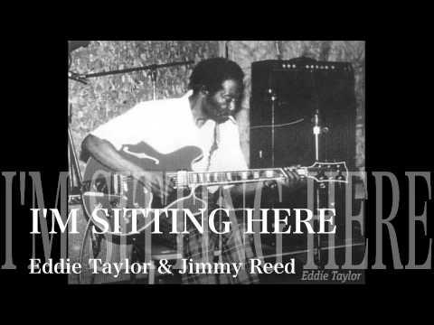 I'M SITTING HERE - Eddie Taylor