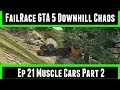 FailRace Downhill Chaos Ep 21 Muscle Cars Part 2