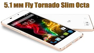 Обзор Fly IQ4516 Tornado Slim Octa: 5 мм/8 ядер/250$