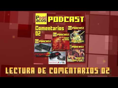 Pixelacos Podcast - Lectura de Comentarios 02