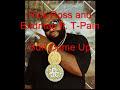 Rick Ross - Sun Come Up ft. Birdman, T-pain [Video] Lyrics