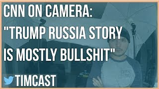 CNN ON CAMERA SAYING TRUMP RUSSIA STORY IS