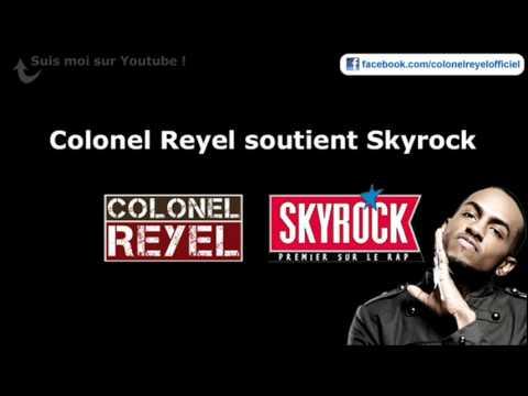 Colonel Reyel - Celui qui soutient Skyrock - Officiel