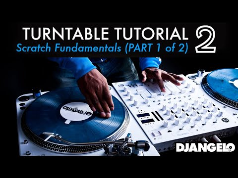Turntable Tutorial 2 - SCRATCHING BASICS (Part 1 of 2)