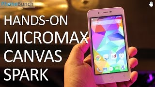 Micromax Canvas Spark Hands-on Overview and First Impressions