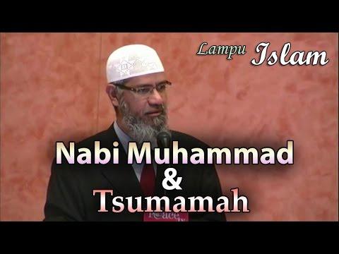 Kisah Masuk Islamnya Tsumamah Sang Pembantai | Dr. Zakir Naik