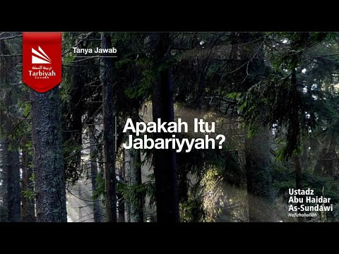Soal Jawab | Apa Itu Jabariyyah??  - Ustadz Abu Haidar As Sundawy