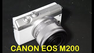 01. Unboxing, Review & a Complete Usage Tutorial For Canon EOS M200 Mirrorless Professional Camera