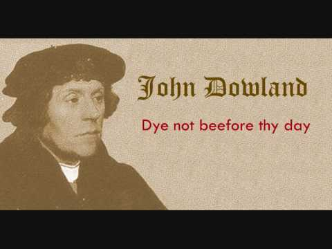 John Dowland - Die not before thy day