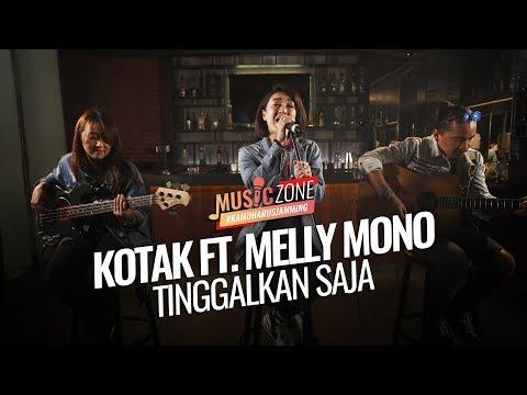 Download  Kotak ft. Melly Mono - Tinggalkan Saja - Live at  ZONE Gratis, download lagu terbaru